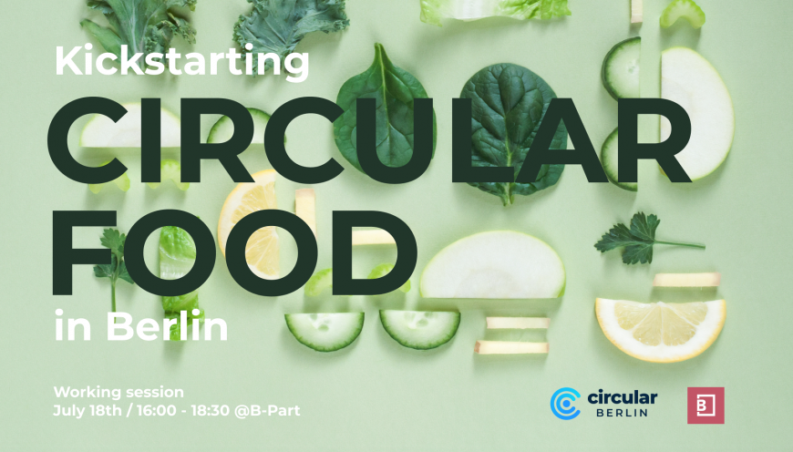 Kickstarting  Circular Food in Berlin