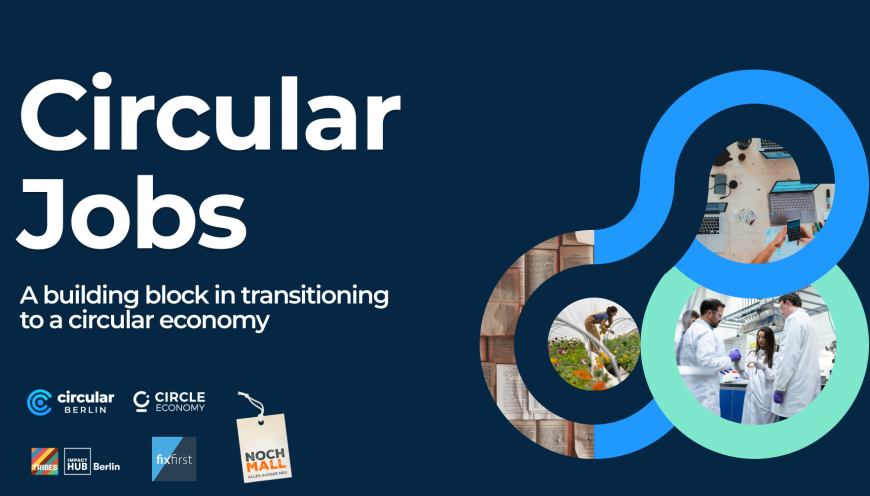 Circular Jobs: a building block in transitioning to a circular economy